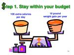 tep 1 stay within your budget