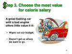 tep 3 choose the most value for calorie salary