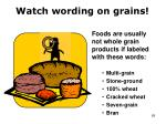 watch wording on grains