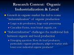 research context organic industrialization local