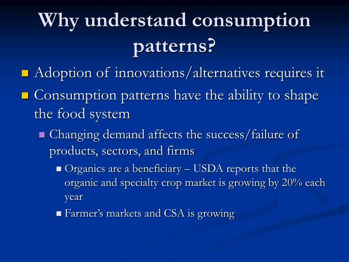 Why understand consumption patterns