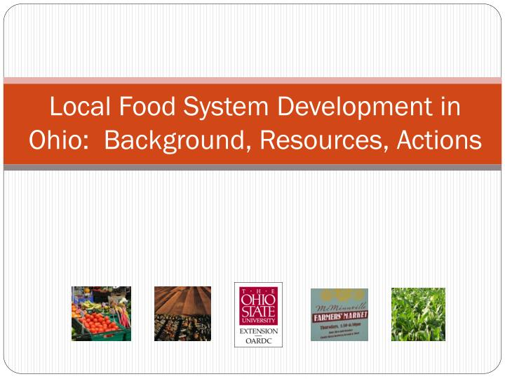 Local food system development in ohio background resources actions