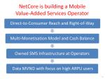 netcore is building a mobile value added services operator