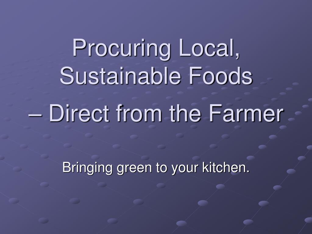 procuring local sustainable foods direct from the farmer l.