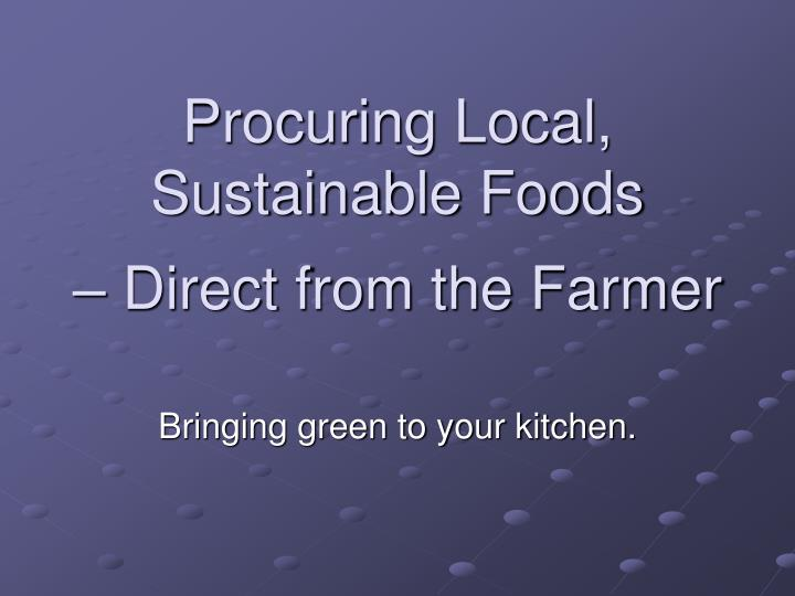 Procuring local sustainable foods direct from the farmer