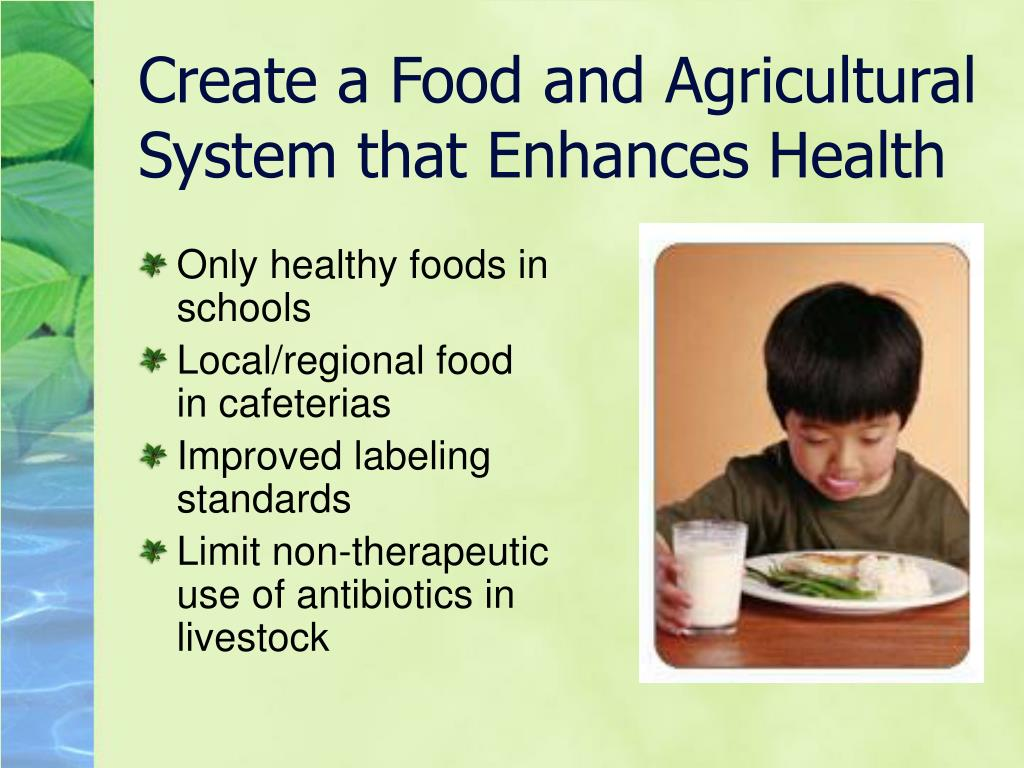 Create a Food and Agricultural System that Enhances Health