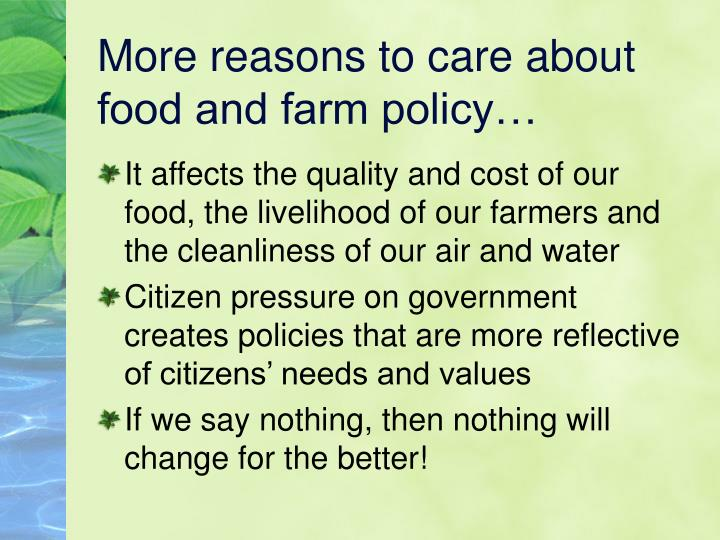 More reasons to care about food and farm policy