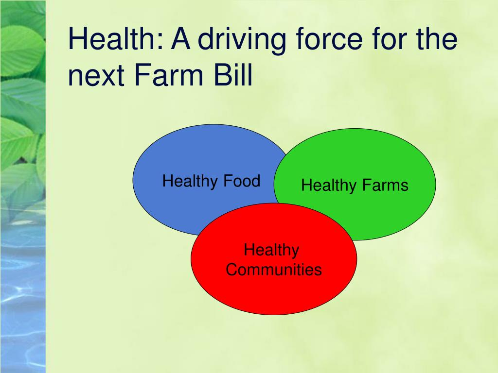 Health: A driving force for the next Farm Bill