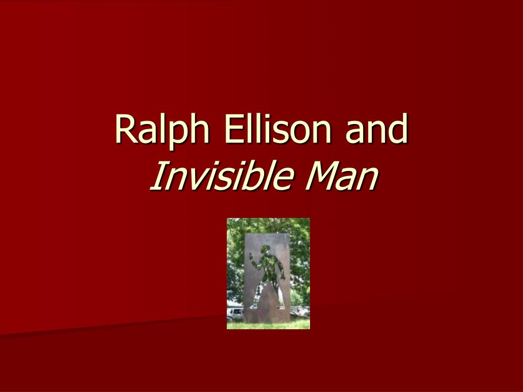 invisible man ralphy waldo ellison Jackie gleason was famous for playing ralph kramden on the old tv show the honeymooners also, john goodman played a man reluctantly crowned king of england in the movie king ralph.