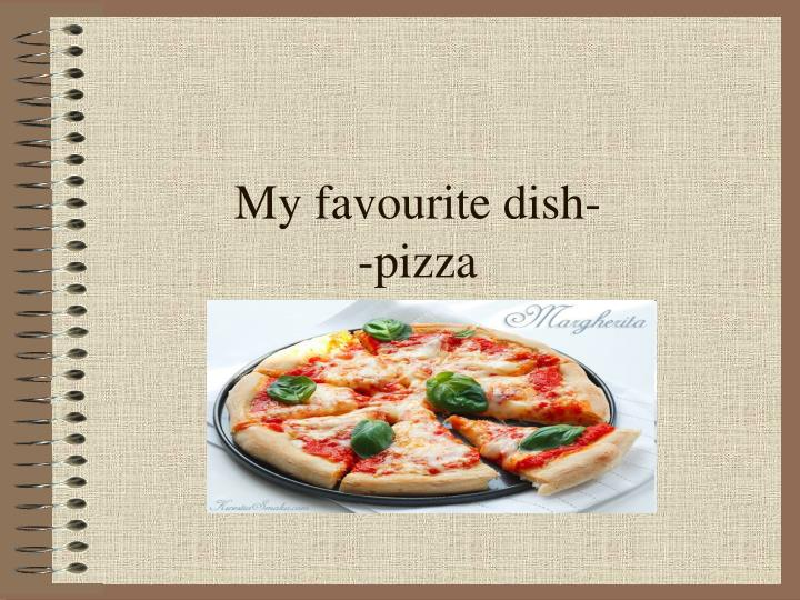 my favourite dish pizza n.