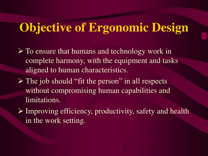 Objective of ergonomic design
