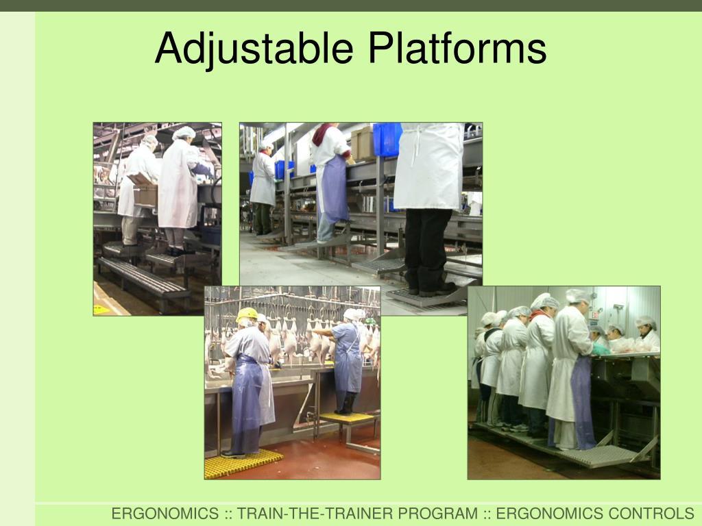 Adjustable Platforms