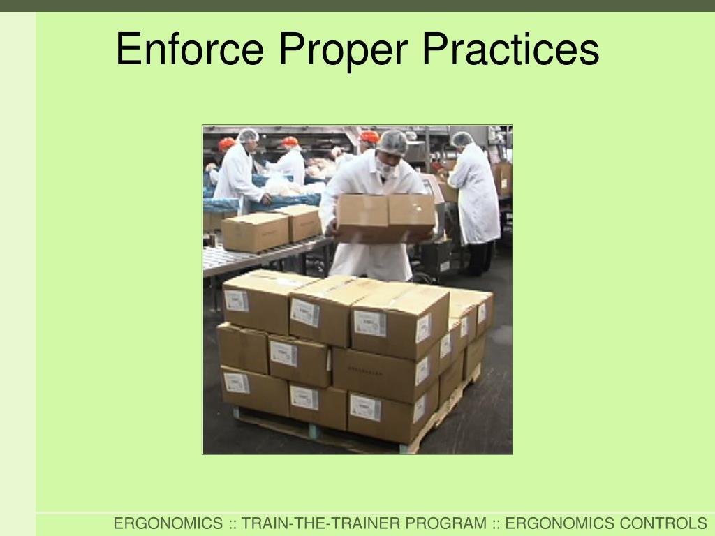 Enforce Proper Practices