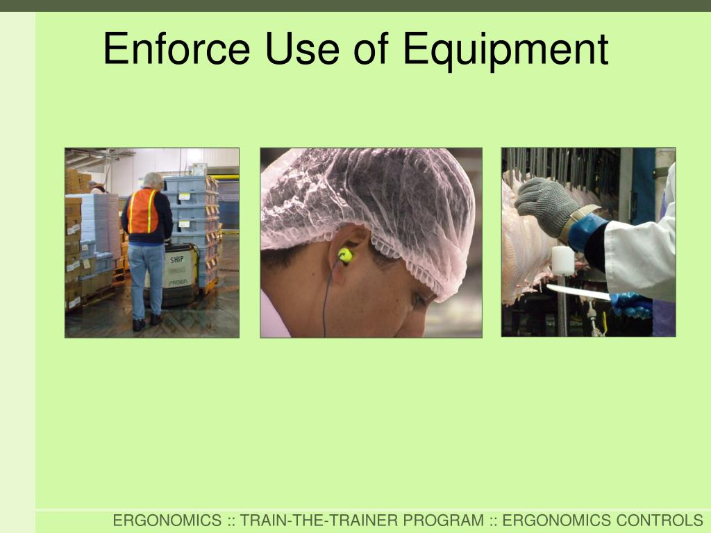 Enforce Use of Equipment