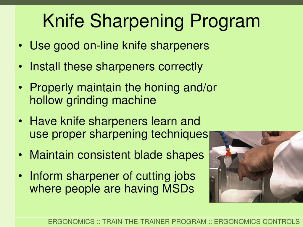 Use good on-line knife sharpeners