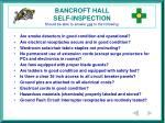 bancroft hall self inspection should be able to answer yes to the following