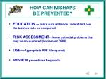 how can mishaps be prevented
