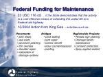 federal funding for maintenance