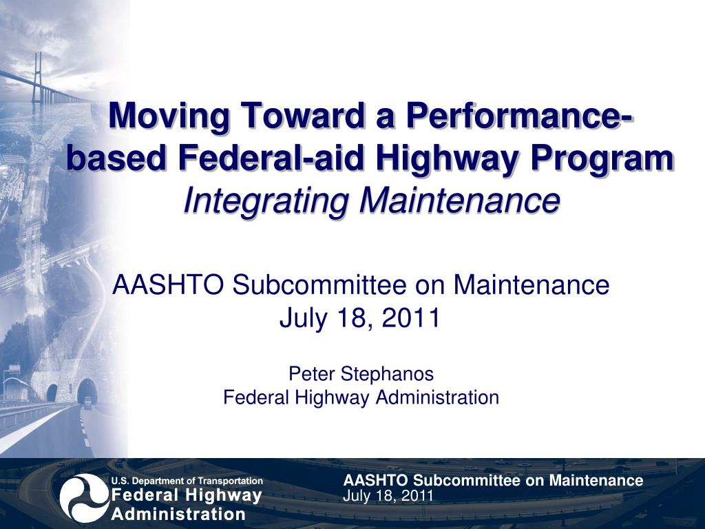 moving toward a performance based federal aid highway program integrating maintenance l.