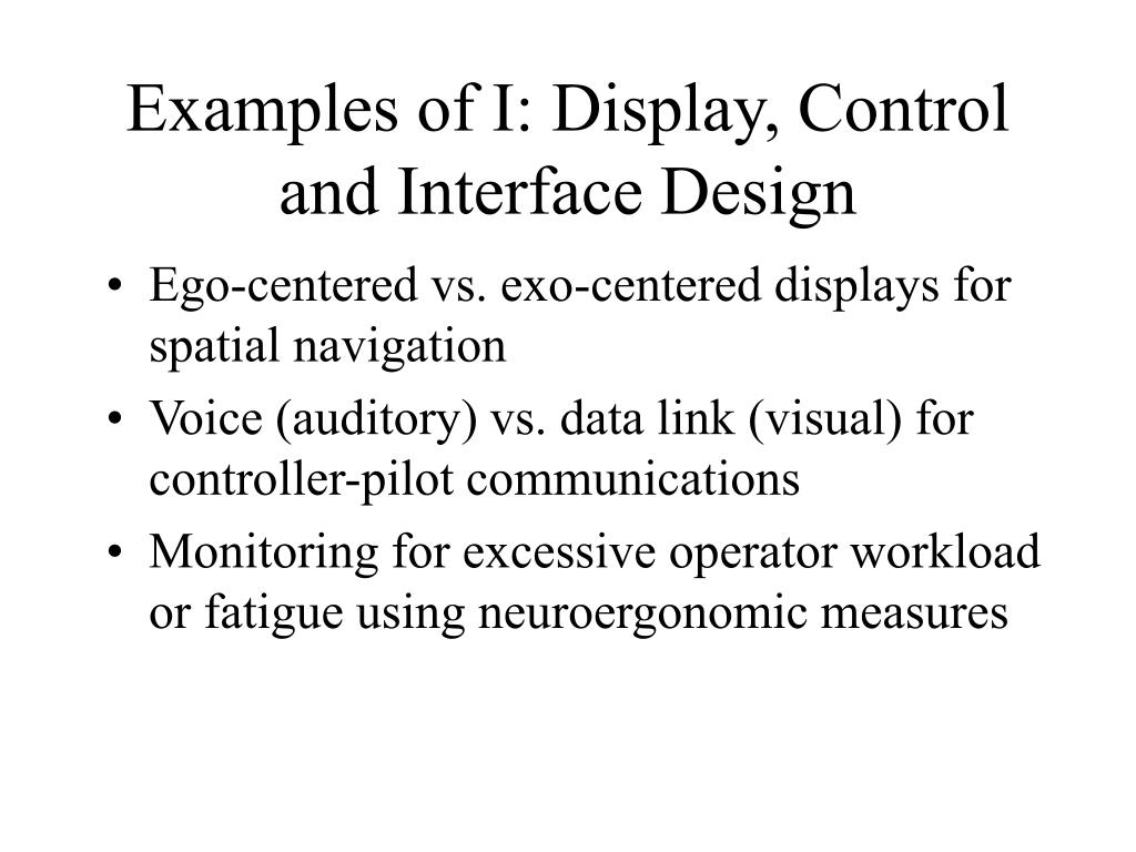 Examples of I: Display, Control and Interface Design