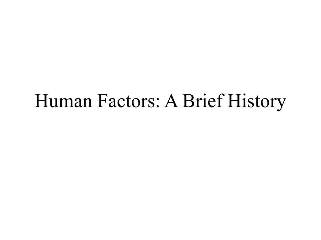 Human Factors: A Brief History