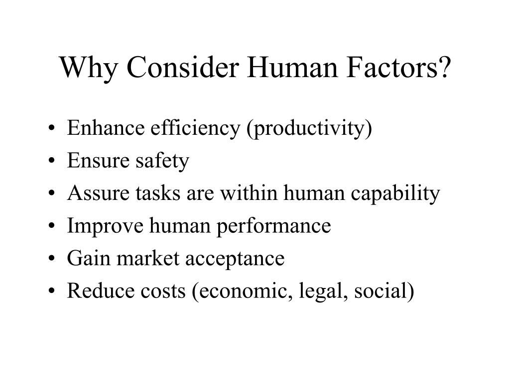 Why Consider Human Factors?