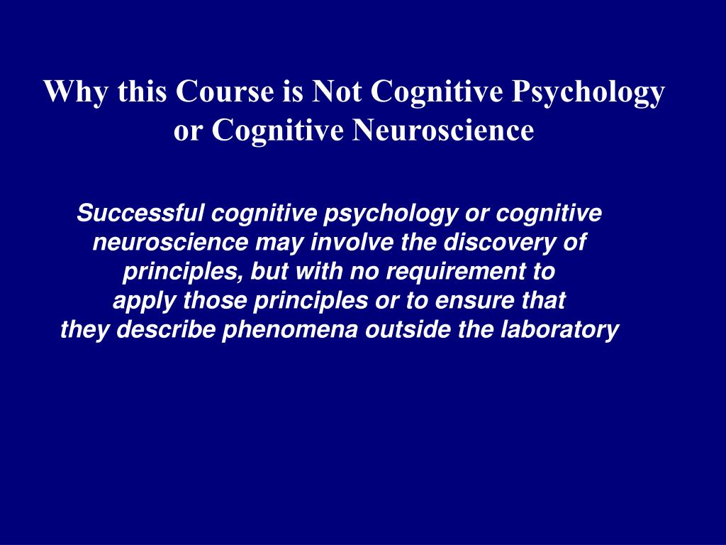 Why this Course is Not Cognitive Psychology