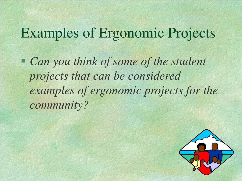 Examples of Ergonomic Projects