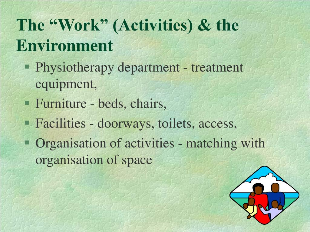 "The ""Work"" (Activities) & the Environment"