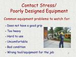 contact stress poorly designed equipment