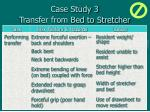 case study 3 transfer from bed to stretcher53