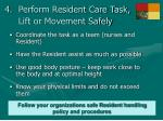 perform resident care task lift or movement safely35