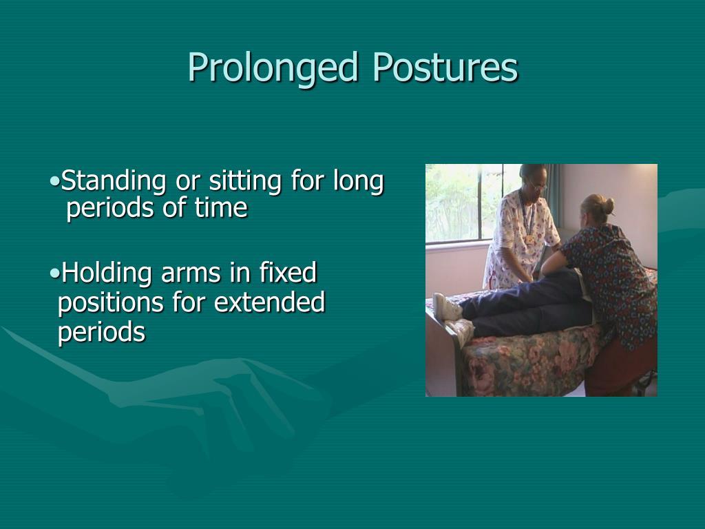 Prolonged Postures