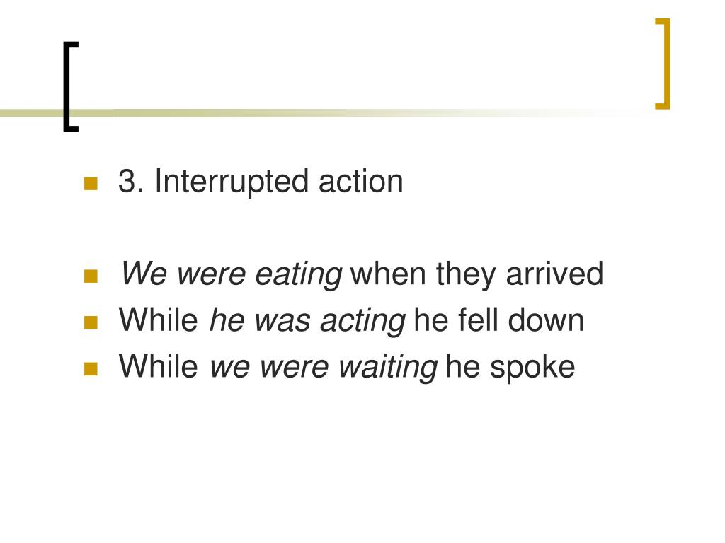 3. Interrupted action