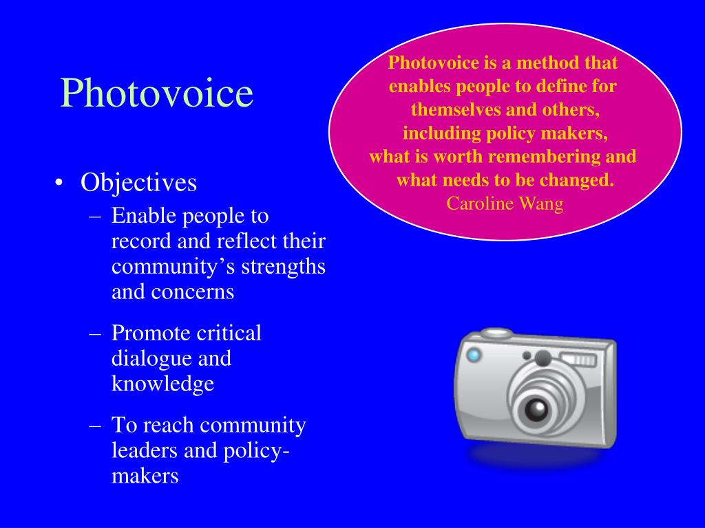Photovoice is a method that