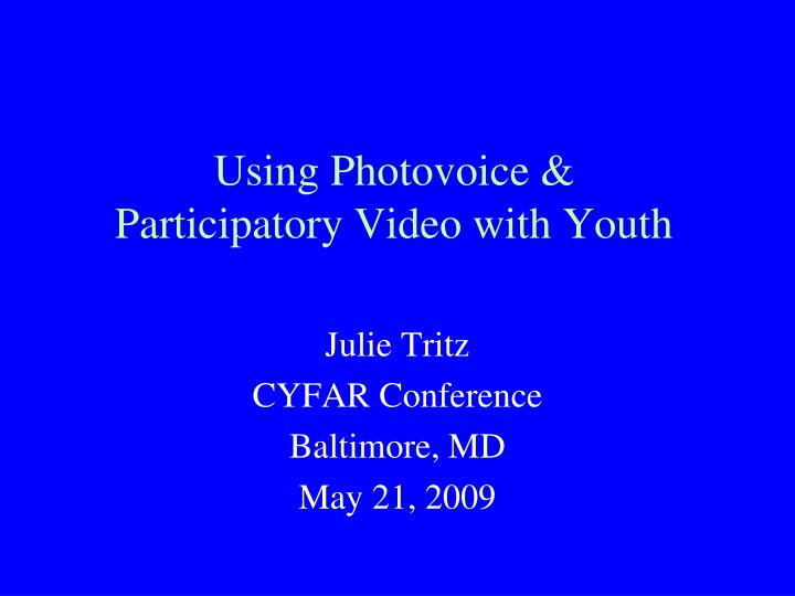 Using photovoice participatory video with youth