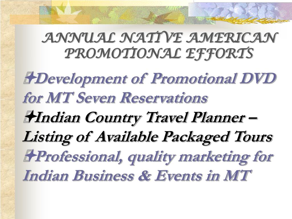 ANNUAL NATIVE AMERICAN PROMOTIONAL EFFORTS