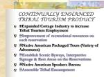 continually enhanced tribal tourism product