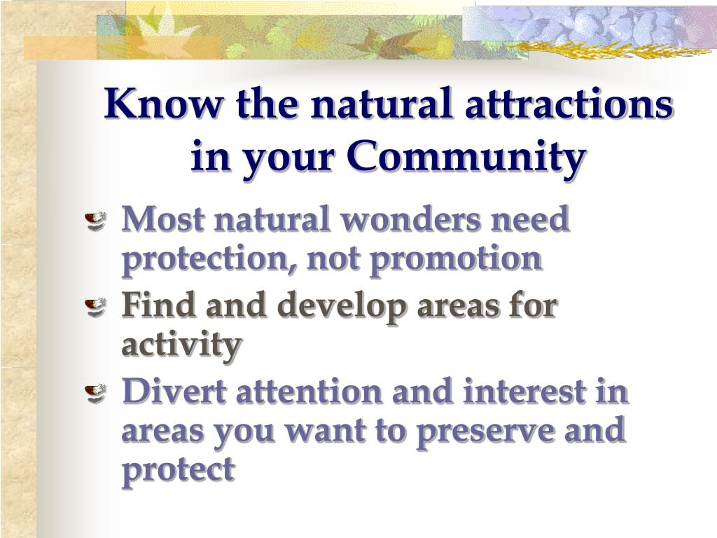 Know the natural attractions in your Community