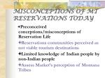 misconceptions of mt reservations today