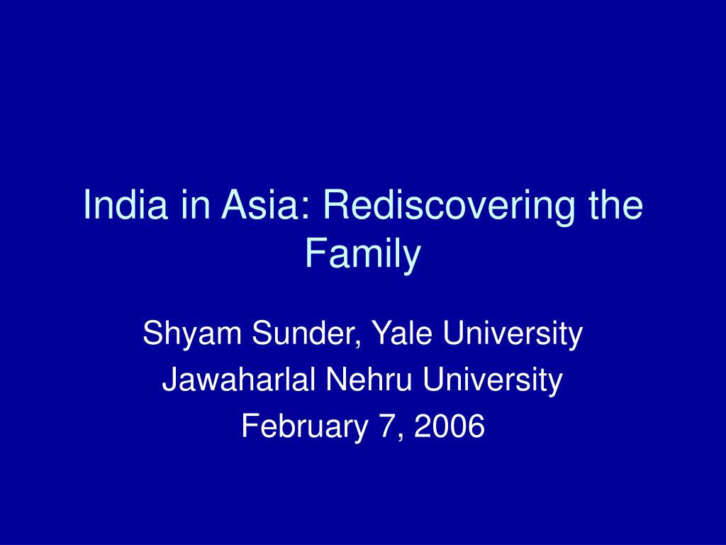 India in Asia: Rediscovering the Family