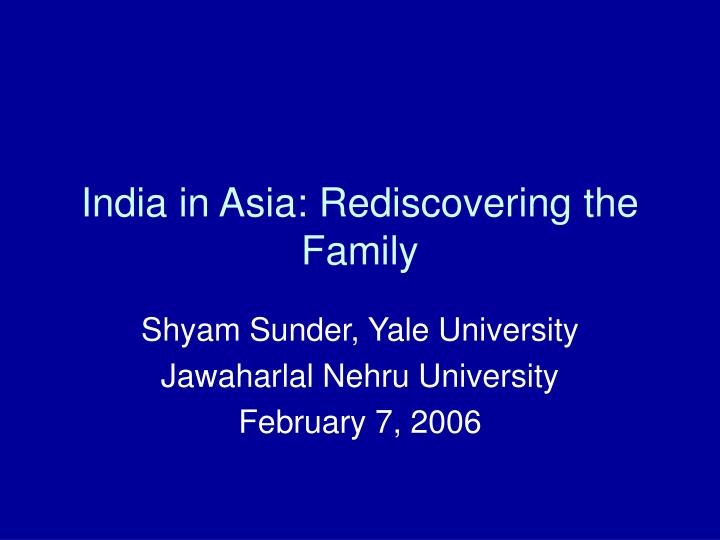 India in asia rediscovering the family