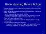 understanding before action