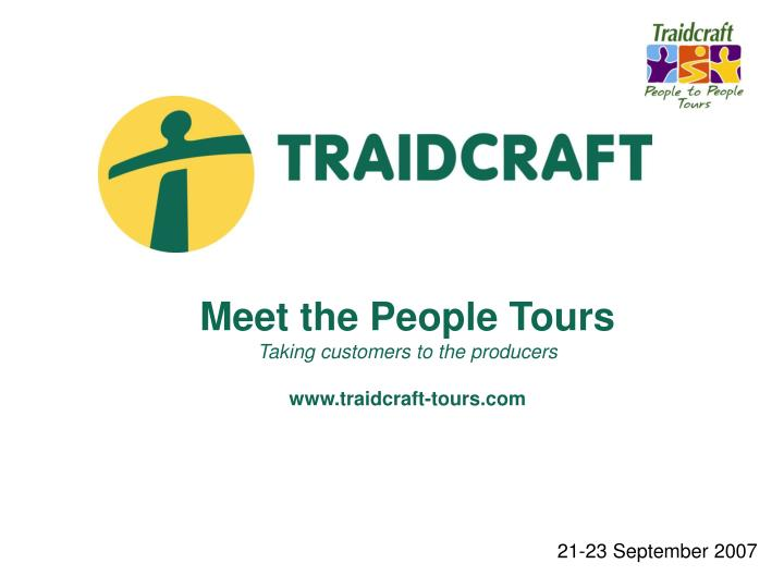 Meet the people tours taking customers to the producers www traidcraft tours com