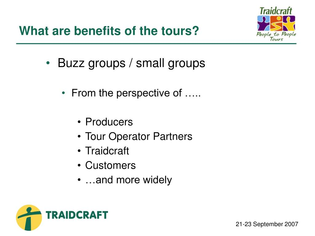 What are benefits of the tours?