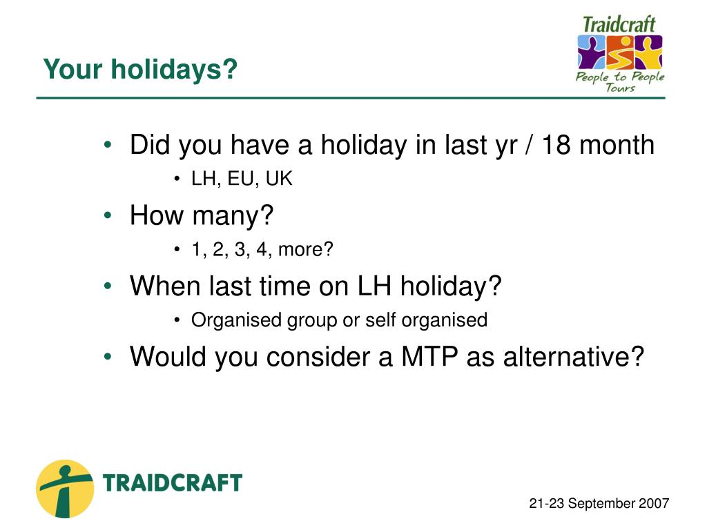 Your holidays?