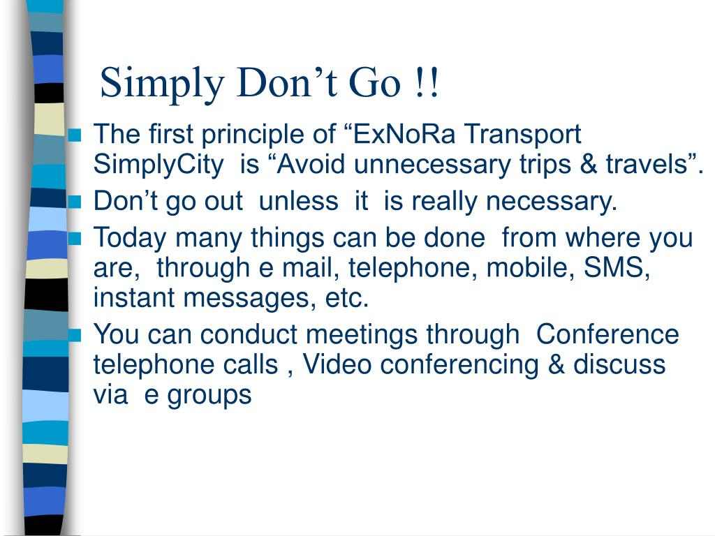 Simply Don't Go !!