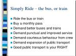 simply ride the bus or train