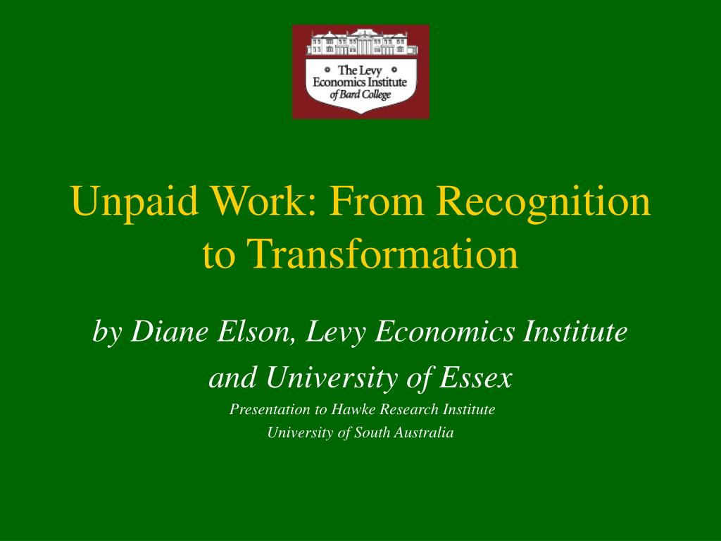 unpaid work from recognition to transformation l.
