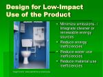 design for low impact use of the product